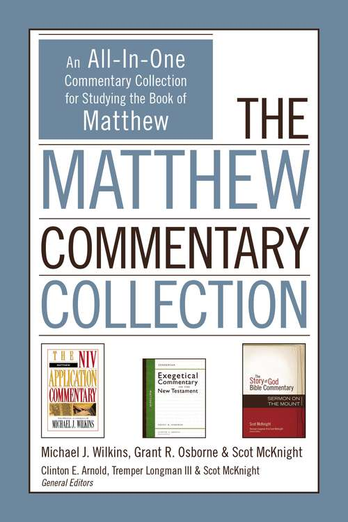 The Matthew Commentary Collection: An All-In-One Commentary Collection for Studying the Book of Matthew