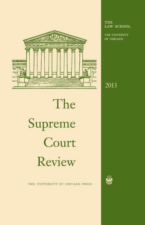 The Supreme Court Review, 2013 (Supreme Court Review)