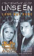 Long Way Home (Buffy the Vampire Slayer and Angel: The Unseen Trilogy #3)