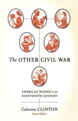 The Other Civil War: American Women in the Nineteenth Century