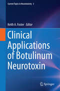 Clinical Applications of Botulinum Neurotoxin (Current Topics in Neurotoxicity #5)