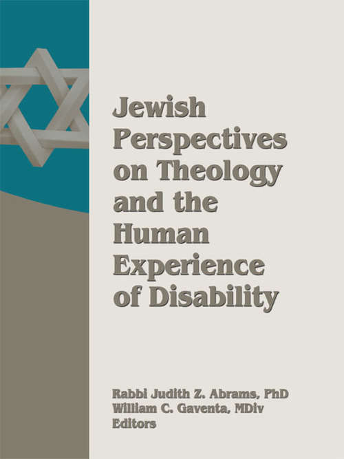 Jewish Perspectives on Theology and the Human Experience of Disability