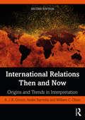 International Relations Then and Now: Origins and Trends in Interpretation