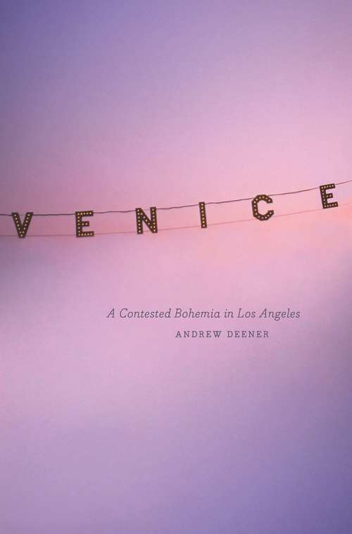 Venice: A Contested Bohemia in Los Angeles