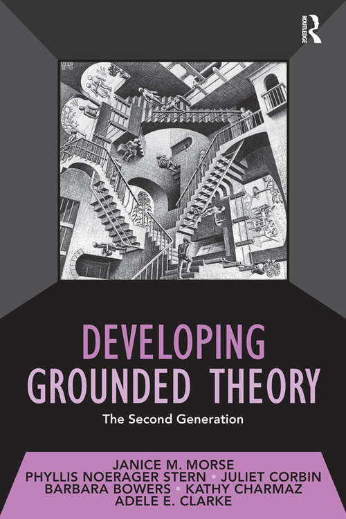 Developing Grounded Theory: The Second Generation (Developing Qualitative Inquiry #3)