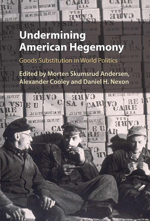 Undermining American Hegemony: Goods Substitution in World Politics