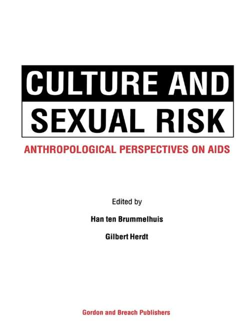 Culture and Sexual Risk: Anthropological Perspectives On Aids