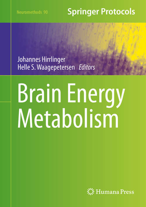 Brain Energy Metabolism: Focus On Energy And Neurotransmitter Amino Acid Homeostasis (Neuromethods #90)