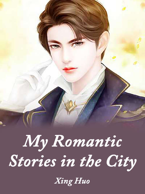 My Romantic Stories in the City: Volume 1 (Volume 1 #1)