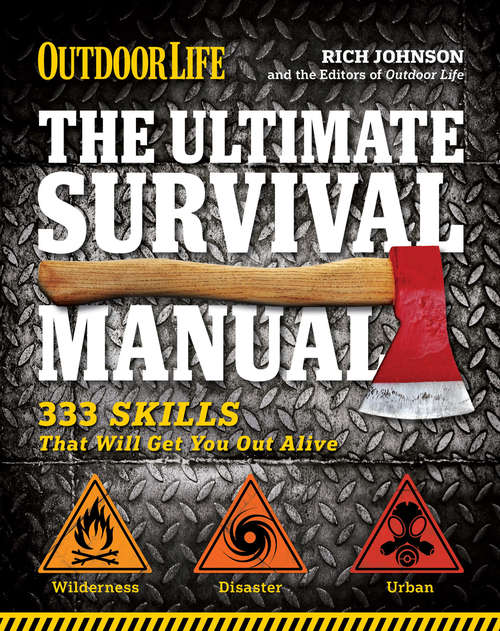 Outdoor Life: 333 Skills That Will Get You Out Alive