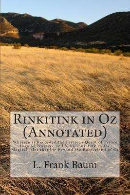 Rinkitink in Oz: Wherein Is Recorded the Perilous Quest of Prince Inga of Pingaree and King Rinkitink in the Magical Isles That Lie Beyond the Borderland of Oz (The Land of Oz #10)