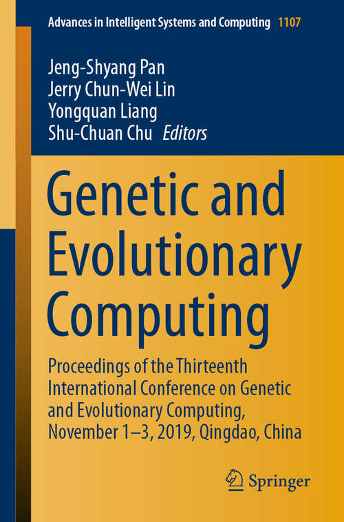 Genetic and Evolutionary Computing: Proceedings of the Thirteenth International Conference on Genetic and Evolutionary Computing, November 1–3, 2019, Qingdao, China (Advances in Intelligent Systems and Computing #1107)