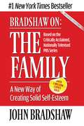 Bradshaw On: A New Way of Creating Solid Self-Esteem