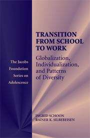 Transitions From School To Work: Globalization, Individualization, and Patterns of Diversity