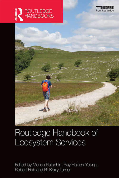 Routledge Handbook of Ecosystem Services (Routledge Studies in Ecosystem Services)