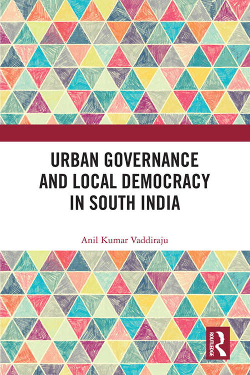 Urban Governance and Local Democracy in South India