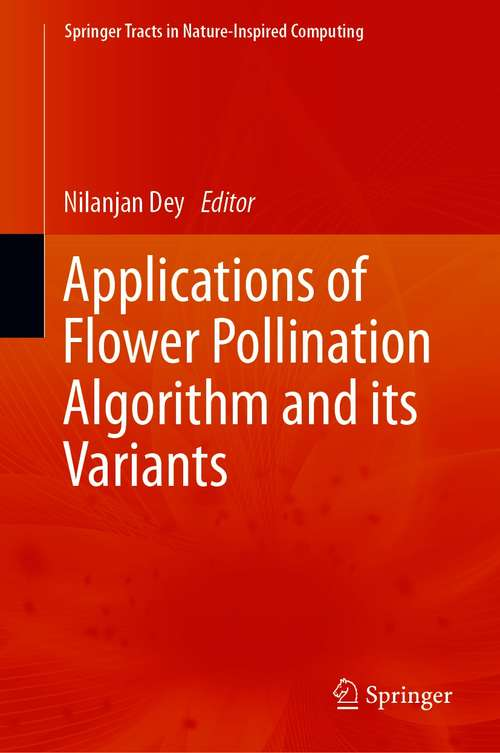 Applications of Flower Pollination Algorithm and its Variants (Springer Tracts in Nature-Inspired Computing)