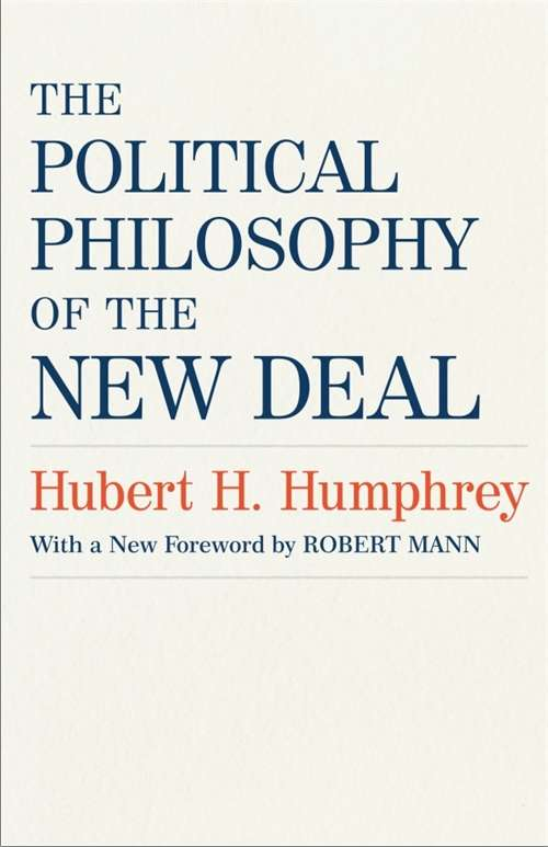 The Political Philosophy of the New Deal (Southern Literary Studies)