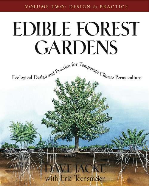 Edible Forest Gardens: Ecological Design And Practice For Temperate Climate Permaculture (Volume #2)