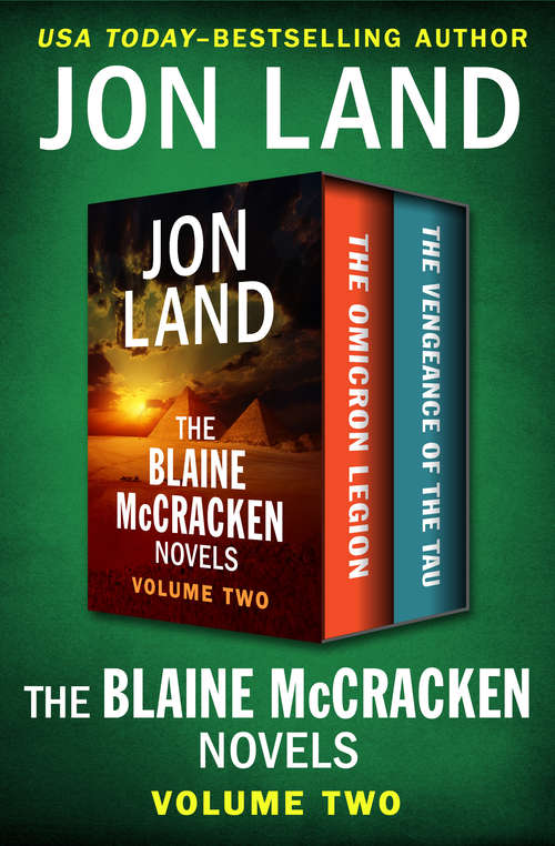 The Blaine McCracken Novels Volume Two: The Omicron Legion and The Vengeance of the Tau (The Blaine McCracken Novels)