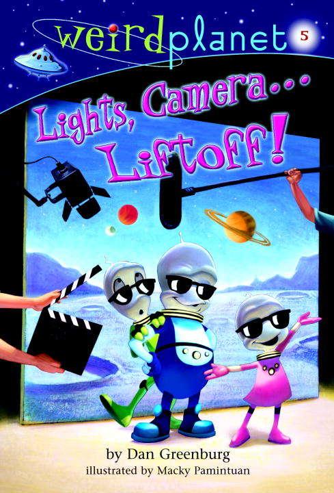 Weird Planet 5: Lights, Camera... Liftoff!
