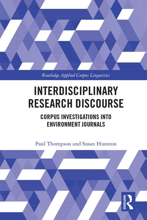 Interdisciplinary Research Discourse: Corpus Investigations into Environment Journals (Routledge Applied Corpus Linguistics)