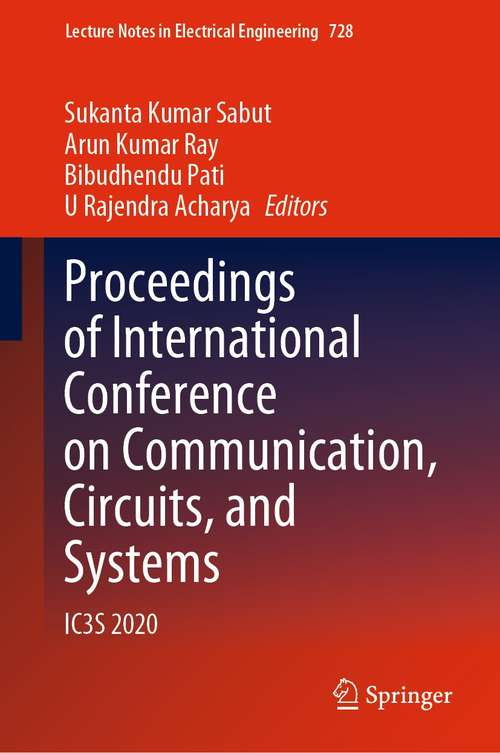 Proceedings of International Conference on Communication, Circuits, and Systems: IC3S 2020 (Lecture Notes in Electrical Engineering #728)
