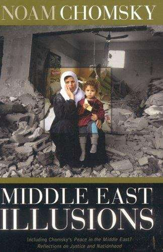 Middle East Illusions: Reflections on Justice and Nationhood