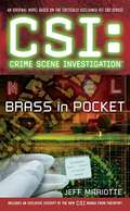 CSI: Brass in Pocket