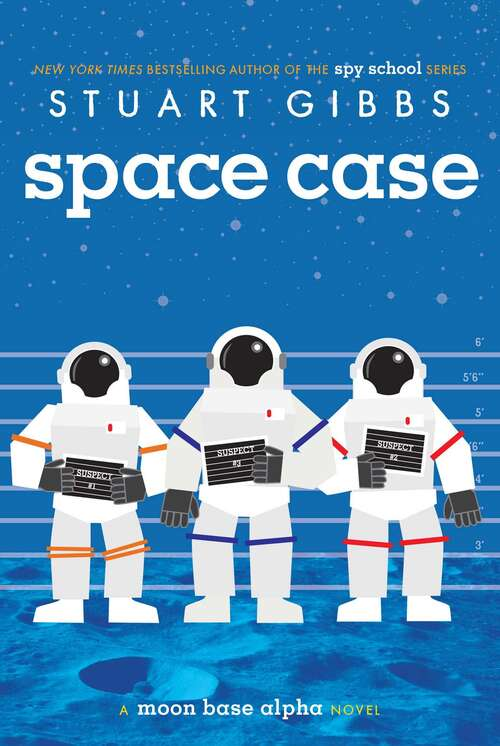 Space Case: Space Case; Spaced Out; Waste Of Space (Moon Base Alpha #1)