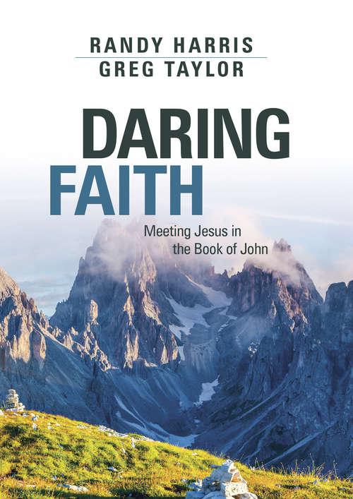 Daring Faith: Meeting Jesus in the Book of John