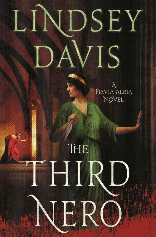 The Third Nero: Flavia Albia 5 (falco: The New Generation) (Flavia Albia Series #5)