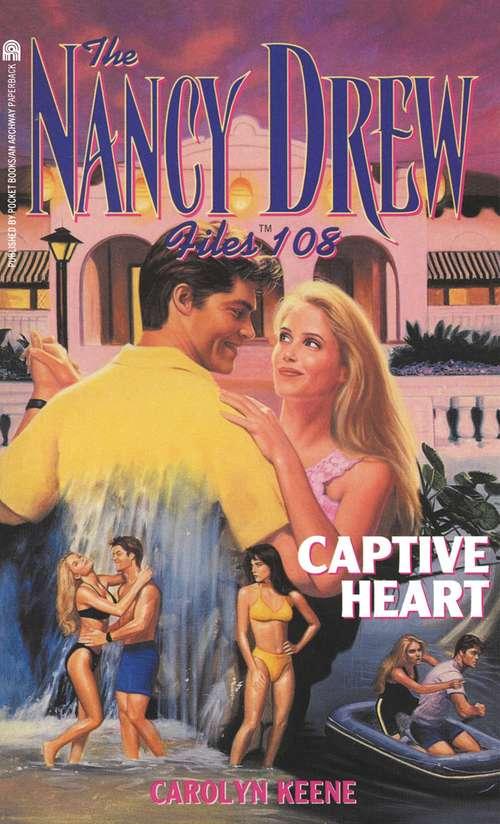 Captive Heart (The Nancy Drew Files #108)