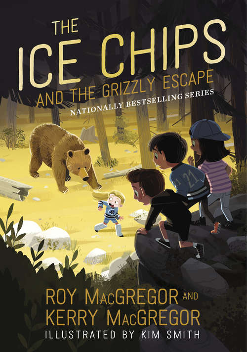 The Ice Chips and the Grizzly Escape (Ice Chips)