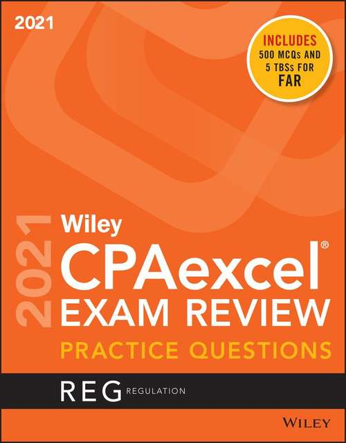 Wiley CPAexcel® Exam Review Practice Questions 2021: Regulation