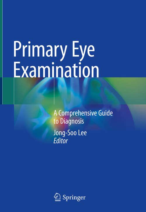 Primary Eye Examination: A Comprehensive Guide to Diagnosis