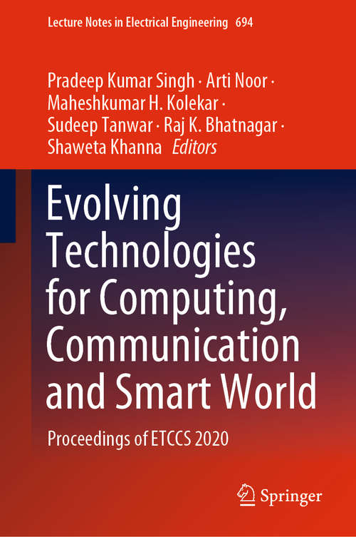 Evolving Technologies for Computing, Communication and Smart World: Proceedings of ETCCS 2020 (Lecture Notes in Electrical Engineering #694)