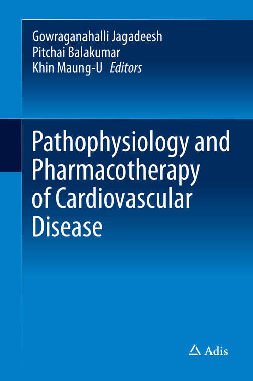 Pathophysiology and Pharmacotherapy of Cardiovascular Disease