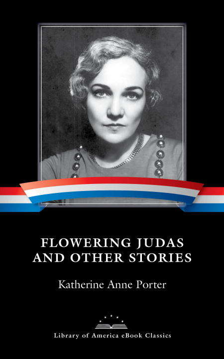 Flowering Judas and Other Stories