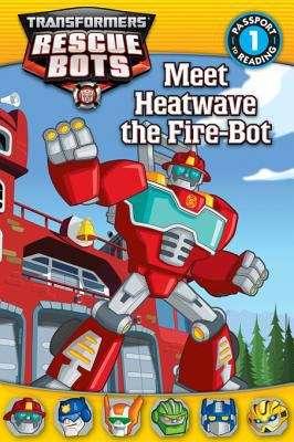 Transformers: Meet Heatwave the Fire-Bot