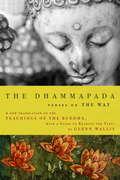 The Dhammapada: Verses on the Way (Modern Library Classics #Vol. 12)