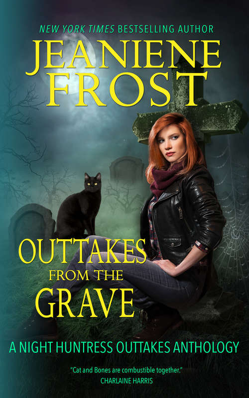 Outtakes from the Grave (Night Huntress #8)