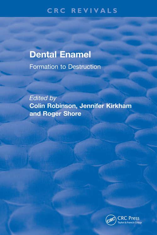 Dental Enamel Formation to Destruction (CRC Press Revivals)