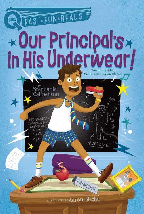 Our Principal's in His Underwear! (QUIX)