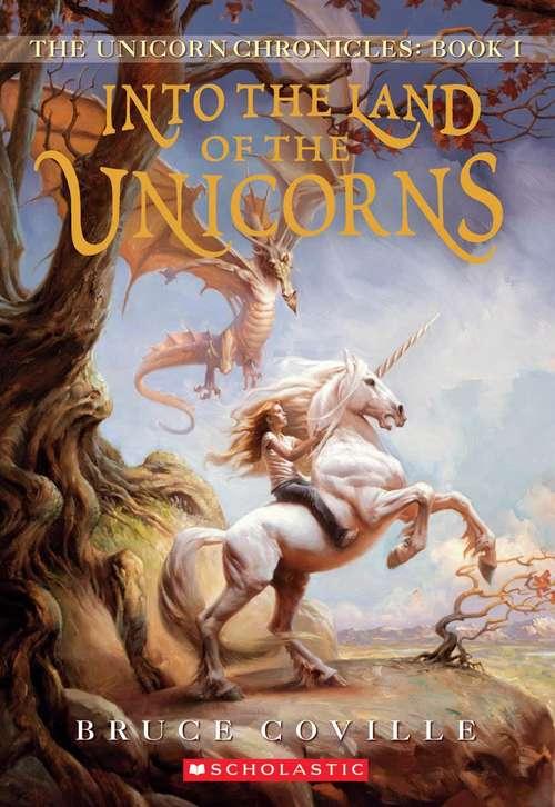 Into the Land of the Unicorns (The Unicorn Chronicles #1)