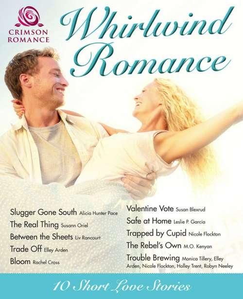 Whirlwind Romance: 10 Short Love Stories