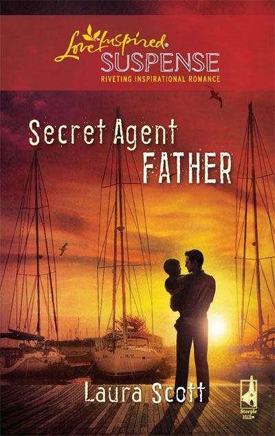 Secret Agent Father (Love Inspired Suspense)