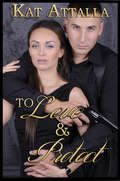 To Love and Protect: Boxed Set