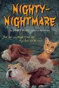 Nighty-Nightmare: Bunnicula; Howliday Inn; The Celery Stalks At Midnight; Nighty-nightmare; Return To Howliday Inn; Bunnicula Strikes Again; Bunnicula Meets Edgar Allan Crow (Bunnicula and Friends #4)