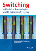 Switching in Electrical Transmission and Distribution Systems
